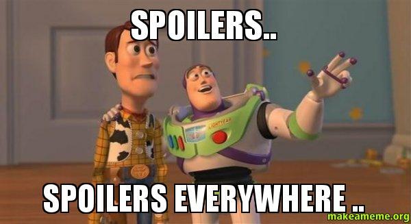 Spoilers-Spoilers-everywhere-meme